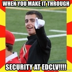 lovett - When you make it through  Security at EDCLV!!!!