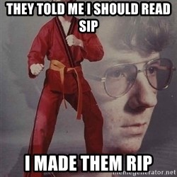 PTSD Karate Kyle - They told me i should read SIP I made them RIP