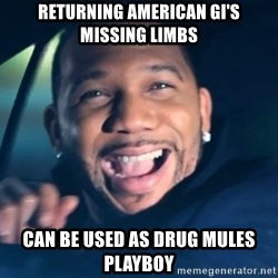 Black Guy From Friday - returning american gi's missing limbs can be used as drug mules playboy