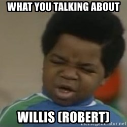 Gary Coleman II - what you talking about willis (Robert)