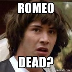 Conspiracy Guy - ROMEO  DEAD?