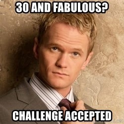 BARNEYxSTINSON - 30 and fabulous? challenge accepted
