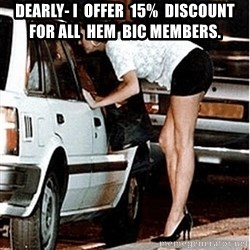 Karma prostitute  - dearly- i  offer  15%  discount for all  hem  bic members.