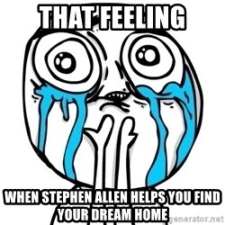 CuteGuy - that feeling when stephen allen helps you find your dream home