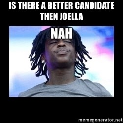 Chief Keef NAH - Is there a better candidate then Joella