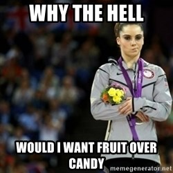 unimpressed McKayla Maroney 2 - why the hell would i want fruit over candy