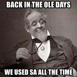 1889 [10] guy - BACK IN THE OLE DAYS WE USED SA ALL THE TIME