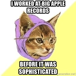Hipster Cat - i worked at big apple records before it was sophisticated