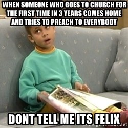 Olivia Cosby Show -  WHEN SOMEONE WHO GOES TO CHURCH FOR THE FIRST TIME IN 3 YEARS COMES HOME AND TRIES TO PREACH TO EVERYBODY DONT TELL ME ITS FELIX