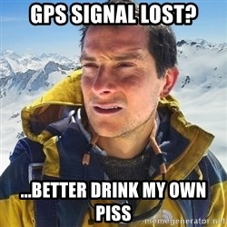 Kai mountain climber - GPS signal lost? ...Better drink my own piss