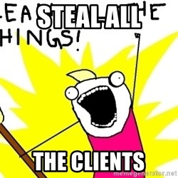 clean all the things - STEAL ALL THE CLIENTS