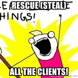 clean all the things - RESCUE (STEAL) ALL THE CLIENTS!
