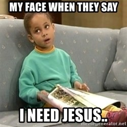 Olivia Cosby Show - My Face when they say I NEED JESUS..
