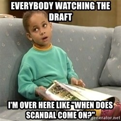 "Olivia Cosby Show - Everybody watching the draft I'm over here like ""when does scandal come on?"""
