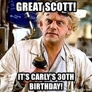 Doc Back to the future - Great Scott! It's Carly's 30th birthday!