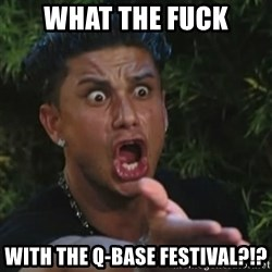 Angry Guido  - What the fuck With the Q-Base festival?!?
