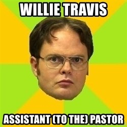 Courage Dwight - Willie Travis  assistant (to the) pastor