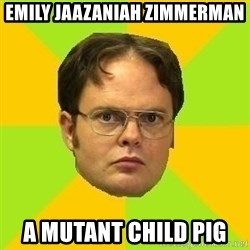 Courage Dwight - Emily Jaazaniah Zimmerman A mutant child pig