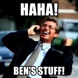 HaHa! Business! Guy! - HAHA! BEN'S STUFF!