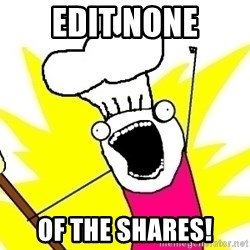 BAKE ALL OF THE THINGS! - EDIT NONE OF THE SHARES!