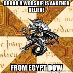 History Major Heraldic Beast - DROGO N WORSHIP IS ANOTHER BELIEVE FROM EGYPT DOW