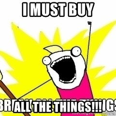 Break All The Things - I must buy all the things!!!