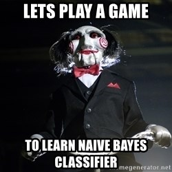 Jigsaw - LETS PLAY A GAME to learn naive bayes classifier