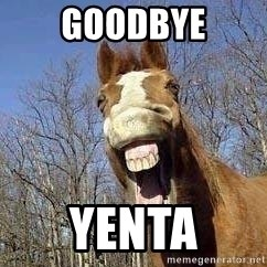 Horse - goodbye yenta