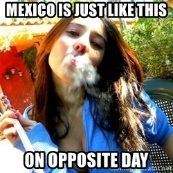 Good Girl Ana - mexico is just like this on opposite day