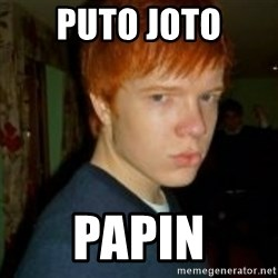 Flame_haired_Poser - puto joto papin