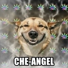 Original Stoner Dog -  Che-Angel