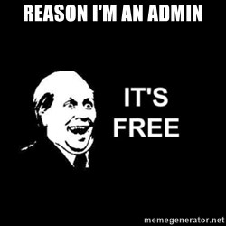 it's free - Reason i'm an admin