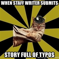Frustrated Journalist Cat - When staff writer submits  Story full of typos