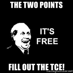 it's free - The two points Fill out the tce!