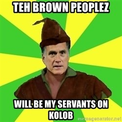 RomneyHood - teh brown peoplez will be my servants on kolob