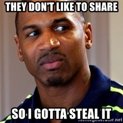 Stevie j - They Don't Like To Share So I Gotta Steal It