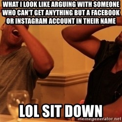 kanye west jay z laughing - WHAT I LOOK LIKE ARGUING WITH SOMEONE WHO CAN'T GET ANYTHING BUT A FACEBOOK OR INSTAGRAM ACCOUNT IN THEIR NAME   LOL SIT DOWN