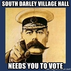 your country needs you - South Darley Village Hall needs you to vote