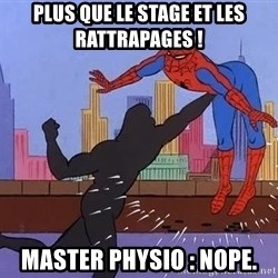 crotch punch spiderman - Plus que le stage et les rattrapages !  Master physio : Nope.