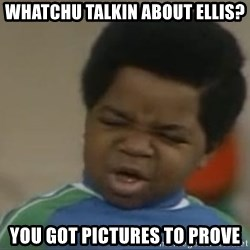 Gary Coleman II - WHATCHU TALKIN ABOUT ELLIS? YOU GOT PICTURES TO PROVE