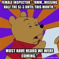 "Skeptical Pooh - FEMALE Inspector - ""hmm...missing half the sl-3 until this month... must have heard we were coming."""