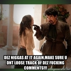 What do we say to the god of death ?  -  dez niggas at it again,make sure u dnt loose track of dez fucking comments!!!