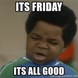 Gary Coleman II - ITS FRIDAY ITS ALL GOOD