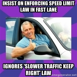 Perfect Driver - insist on enforcing speed limit law in fast lane ignores 'slower traffic keep right' law