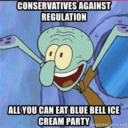 calamardo me vale - Conservatives against regulation All you can eat Blue Bell ice cream party