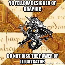 History Major Heraldic Beast - Yo fellow designer of graphic Do not diss the power of illustrator