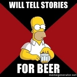 Homer Jay Simpson - Will tell stories for beer