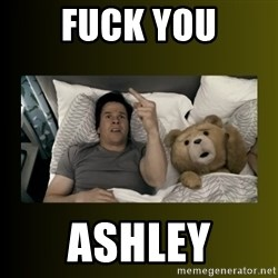 ted fuck you thunder - fuck you ashley