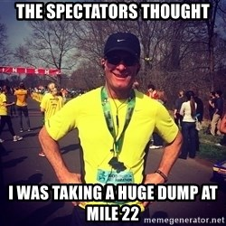 MikeRossiCheat - the spectators thought I was taking a huge dump at mile 22