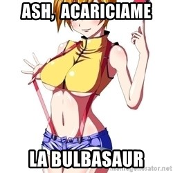 pokemon GIRL - Ash,  acariciame la bulbasaur